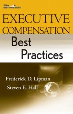 Hall, Steven E. - Executive Compensation Best Practices, ebook