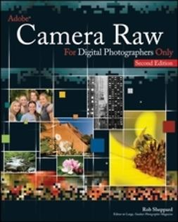 Sheppard, Rob - Adobe Camera Raw for Digital Photographers Only, ebook