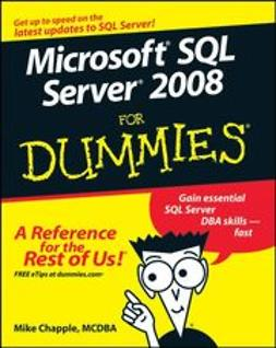 Chapple, Mike - Microsoft SQL Server 2008 For Dummies, ebook