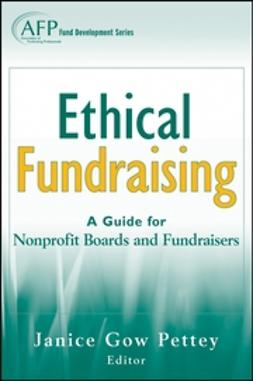Pettey, Janice Gow - Ethical Fundraising: A Guide for Nonprofit Boards and Fundraisers (AFP Fund Development Series), e-kirja