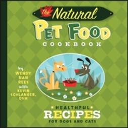 Cummings, Troy - The Natural Pet Food Cookbook: Healthful Recipes for Dogs and Cats, ebook
