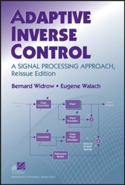 Walach, Eugene - Adaptive Inverse Control, Reissue Edition: A Signal Processing Approach, ebook