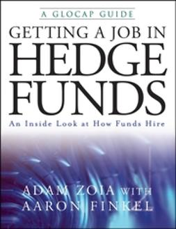 Finkel, Aaron - Getting a Job in Hedge Funds: An Inside Look at How Funds Hire, ebook