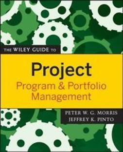Morris, Peter - The Wiley Guide to Project, Program, and Portfolio Management, ebook