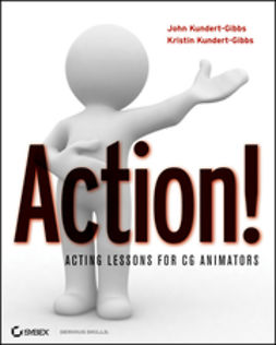 Kundert-Gibbs, John - Action!: Acting Lessons for CG Animators, e-bok