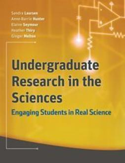 Laursen, Sandra - Undergraduate Research in the Sciences: Engaging Students in Real Science, ebook