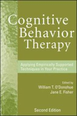 O'Donohue, William T. - Cognitive Behavior Therapy: Applying Empirically Supported Techniques in Your Practice, ebook