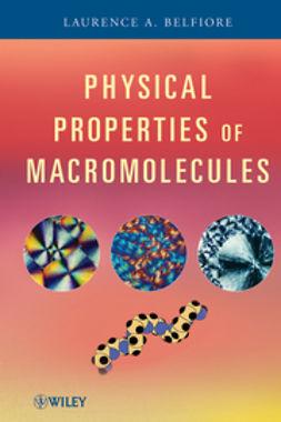 Belfiore, Laurence A. - Physical Properties of Macromolecules, ebook