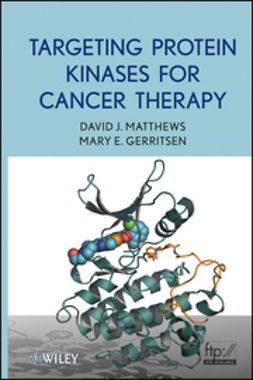 Matthews, David J. - Targeting Protein Kinases for Cancer Therapy, e-kirja