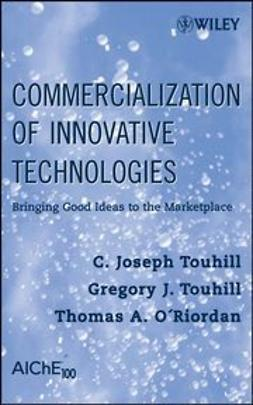 Touhill, C. Joseph - Commercialization of Innovative Technologies: Bringing Good Ideas to the Marketplace, ebook
