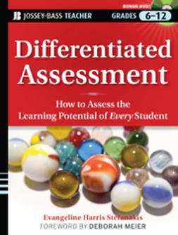 Meier, Deborah - Differentiated Assessment: How to Assess the Learning Potential of Every Student (Grades 6-12), e-bok