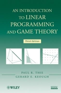 Thie, Paul R. - An Introduction to Linear Programming and Game Theory, ebook