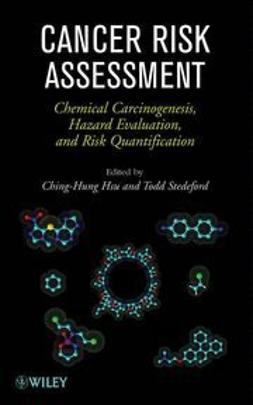 Hsu, Ching-Hung - Cancer Risk Assessment: Chemical Carcinogenesis, Hazard Evaluation, and Risk Quantification, ebook