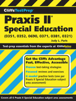 Paris, Judy L. - CliffsTestPrep Praxis II: Special Education (0351, 0352, 0690, 0371, 0381, 0321), ebook