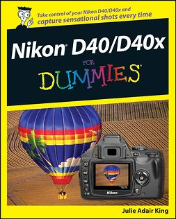 King, Julie Adair - Nikon D40/D40x For Dummies, ebook