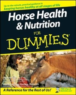 Gentry-Running, Kate - Horse Health & Nutrition For Dummies, e-kirja