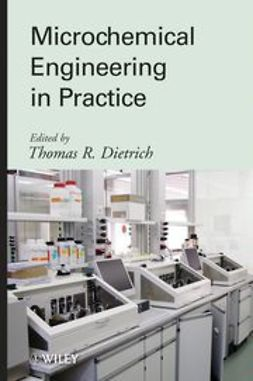 Dietrich, Thomas - Microchemical Engineering in Practice, e-bok