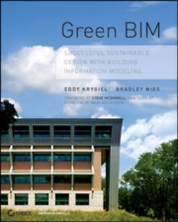 Krygiel, Eddy - Green BIM: Successful Sustainable Design with Building Information Modeling, ebook
