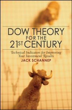 Schannep, Jack - Dow Theory for the 21st Century: Technical Indicators for Improving Your Investment Results, ebook