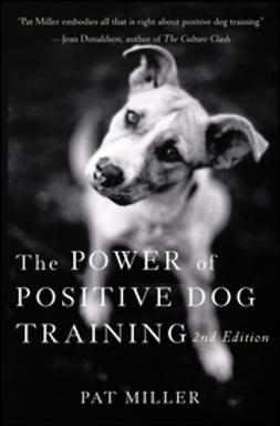 Miller, Pat - The Power of Positive Dog Training, ebook