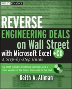 Allman, Keith A. - Reverse Engineering Deals on Wall Street with Microsoft Excel: A Step-by-Step Guide, ebook