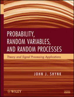 Shynk, John J. - Probability, Random Variables, and Random Processes: Theory and Signal Processing Applications, ebook