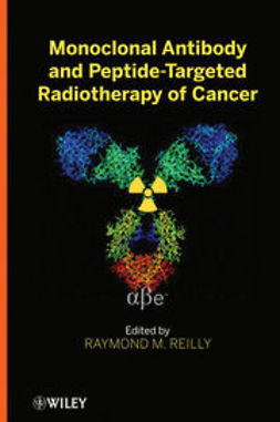 Reilly, Raymond M. - Monoclonal Antibody and Peptide-Targeted Radiotherapy of Cancer, ebook