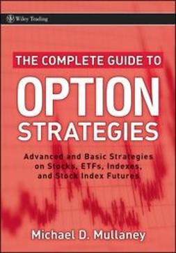 Mullaney, Michael - The Complete Guide to Option Strategies: Advanced and Basic Strategies on Stocks, ETFs, Indexes and Stock Index Futures, e-bok