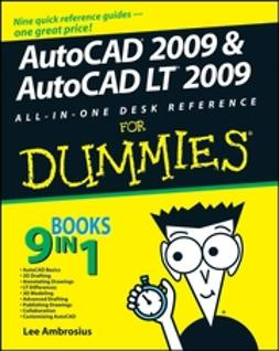 Ambrosius, Lee - AutoCAD 2009 & AutoCAD LT 2009 All-in-One Desk Reference For Dummies, e-bok