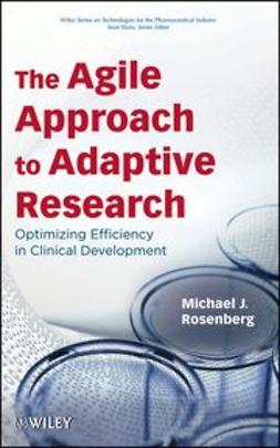 Rosenberg, Michael J. - The Agile Approach to Adaptive Research: Optimizing Efficiency in Clinical Development, e-kirja
