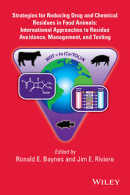 Baynes, Ronald E. - Strategies for Reducing Drug and Chemical Residues in Food Animals: International Approaches to Residue Avoidance, Management, and Testing, ebook