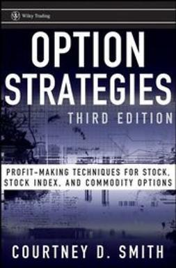 Smith, Courtney - Option Strategies: Profit-Making Techniques for Stock, Stock Index, and Commodity Options, ebook