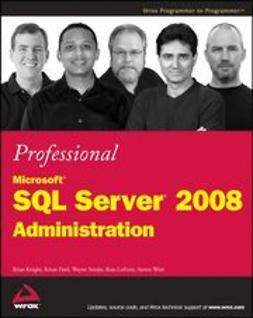 Knight, Brian - Professional Microsoft SQL Server 2008 Administration, ebook
