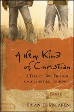 McLaren, Brian D. - A New Kind of Christian: A Tale of Two Friends on a Spiritual Journey, ebook