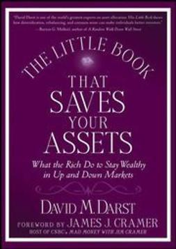 Darst, David M. - The Little Book that Saves Your Assets: What the Rich Do to Stay Wealthy in Up and Down Markets, ebook