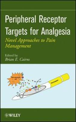 Cairns, Brian E. - Peripheral Receptor Targets for Analgesia: Novel Approaches to Pain Management, e-kirja