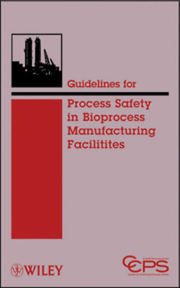 UNKNOWN - Guidelines for Process Safety in Bioprocess Manufacturing Facilities, ebook