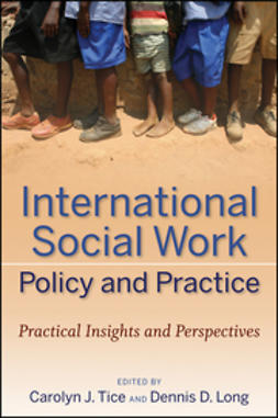 Tice, Carolyn J. - International Social Work Policy and Practice: Practical Insights and Perspectives, ebook