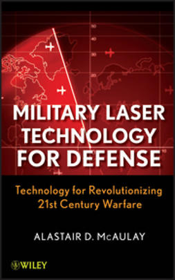 McAulay, Alastair D. - Military Laser Technology for Defense: Technology for Revolutionizing 21st Century Warfare, ebook