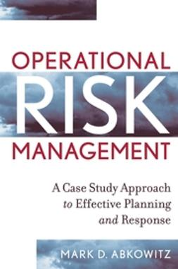 Abkowitz, Mark D. - Operational Risk Management: A Case Study Approach to Effective Planning and Response, ebook