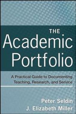 Seldin, Peter - The Academic Portfolio: A Practical Guide to Documenting Teaching, Research, and Service, e-kirja