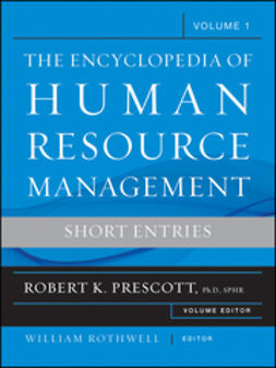Prescott, Robert K. - The Encyclopedia of Human Resource Management, Volume 1: Short Entries, ebook