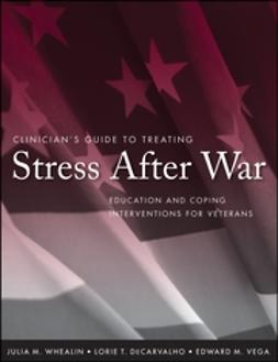 DeCarvalho, Lorie T. - Clinician's Guide to Treating Stress After War: Education and Coping Interventions for Veterans, ebook