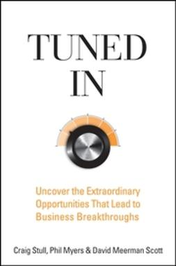 Myers, Phil - Tuned In: Uncover the Extraordinary Opportunities That Lead to Business Breakthroughs, ebook