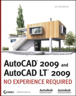 McFarland, Jon - AutoCAD 2009 and AutoCAD LT 2009: No Experience Required, ebook