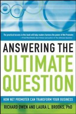 Owen, Richard - Answering the Ultimate Question: How Net Promoter Can Transform Your Business, ebook