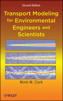 Clark, Mark M. - Transport Modeling for Environmental Engineers and Scientists, ebook