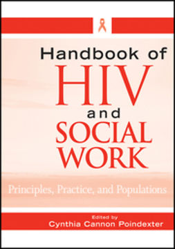 Poindexter, Cynthia Cannon - Handbook of HIV and Social Work: Principles, Practice, and Populations, e-kirja