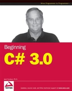Purdum, Jack - Beginning C# 3.0: An Introduction to Object Oriented Programming, ebook