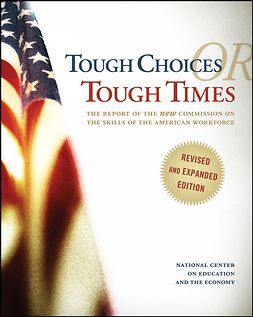 - Tough Choices or Tough Times: The Report of the New Commission on the Skills of the American Workforce, e-bok